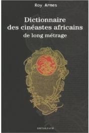 ARMES Roy - Dictionnaire des cinéastes africains de long métrage