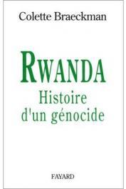BRAECKMAN Colette - Rwanda. Histoire d'un génocide