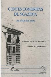 AHMED-CHAMANGA Mohamed, MROIMANA Ahmed Ali - Contes comoriens de Ngazidja: au delà des mers. Bilingue français-comorien