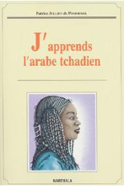 JULLIEN DE POMMEROL Patrice - J'apprends l'arabe tchadien