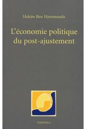 BEN HAMMOUDA Hakim - L'économie politique du post-ajustement