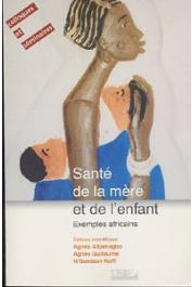 ADJAMAGBO Agnès, GUILLAUME Agnès, N'GUESSAN KOFFI - Santé de la mère et de l'enfant, exemples africains: actes scientifiques du Gripps n° 1. Abidjan, 10-13 mai 1995
