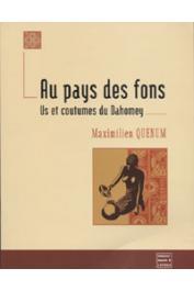 QUENUM Maximilien - Au pays des Fons, us et coutumes du Dahomey