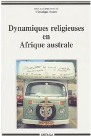 FAURE Véronique, (sous la direction de) - Dynamiques religieuses en Afrique australe
