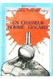 BARLOY Jean-Jacques, GAUJOUR Françoise - Un chasseur nommé Giscard