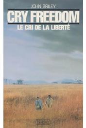 BRILEY John - Cry Freedom. Le cri de la liberté