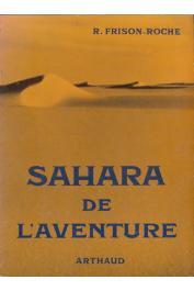 FRISON-ROCHE Roger - Sahara de l'aventure