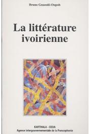 GNAOULE-OUPOH Bruno - La littérature ivoirienne