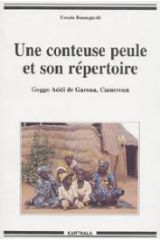 BAUMGARDT Ursula - Une conteuse peule et son répertoire. Goggo Addi de Garoua, Cameroun