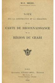 BRUEL Georges - Note sur la construction et la rédaction de la carte de reconnaissance de la région du Chari