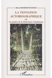 BOURDETTE-DONON Marcel - La tentation autobiographique ou la Génèse de la littérature tchadienne