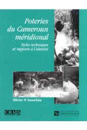 GOSSELAIN Olivier P. - Poteries du Cameroun méridional: styles techniques et rapports à l'identité