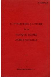 Etudes Nigériennes - 30, SURUGUE Bernard - Contribution à l'étude de la musique sacrée Zarma Songhay (Niger)