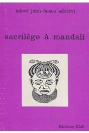 ADOTEVI Adovi John-Bosco - Sacrilège à Mandali