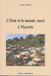 BARTHES Carole - L'Etat et le monde rural à Mayotte
