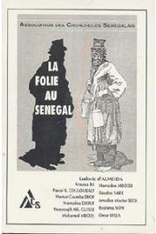 Association des Chercheurs Sénégalais (ACS) - La folie au Sénégal
