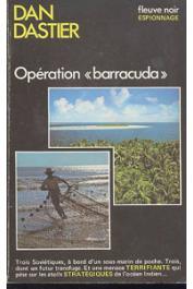 DASTIER Dan - Opération Barracuda