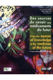 FLEURENTIN Jacques, PELT Jean-Marie, MAZARS Guy - Des sources du savoir aux médicaments du futur / From the sources of knowledge to the medicines of the future