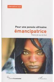 Alternatives Sud -  X, Centre Tricontinental - Pour une pensée africaine émancipatrice. Points de vue du Sud