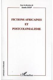 DIOP Samba (sous la direction de) - Fictions africaines et postcolonialisme