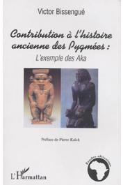 BISSENGUE Victor - Contribution à l'histoire ancienne des pygmées: l'exemple des Aka