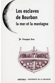 EVE Prosper - Les esclaves de Bourbon. La mer et la montagne