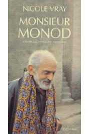 VRAY Nicole - Monsieur Monod. Scientifique, voyageur et protestant. Biographie