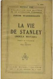 WASSERMANN Jakob - La vie de Stanley (Boula Matari)