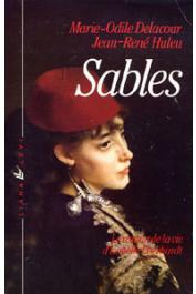 DELACOUR Marie-Odile, HULEU Jean-René - Sables. Le roman de la vie d'Isabelle Eberhardt