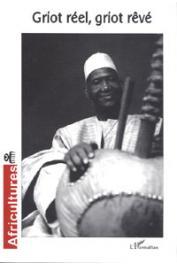 AFRICULTURES 61, BIEBUYCK Brunhilde, MONGO-MBOUSSA Boniface (dossier coordonné par) - Griot réel, griot rêvé