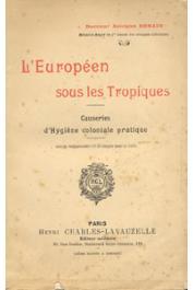 BONAIN Docteur Adolphe - L'Européen sous les Tropiques. Causeries d'Hygiène coloniale pratique