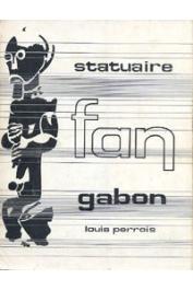 PERROIS Louis - La statuaire fan - Gabon