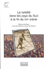 GASTELLU Jean-Marc, MARCHAL Jean-Yves  - La ruralité dans les pays du Sud à la fin du XXe siècle. Actes de l'atelier de Montpellier, 2-3 avril 1996