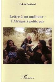 BERTHOUD Colette - Lettre à un auditeur: l'Afrique à petit pas