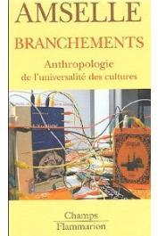 AMSELLE Jean-Loup - Branchements: Anthropologie de l'universalité des cultures