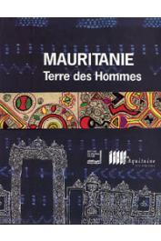 Mauritanie terre des hommes. Exposition présentée au Musée d'Aquitaine - Bordeaux