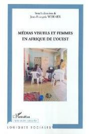 WERNER Jean-François (sous la direction de) - Médias visuels et femmes en Afrique de l'Ouest