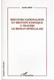 DIOP Samba - Discours nationaliste et identité ethnique à travers le roman sénégalais