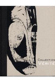 AMROUCHE Pierre, Collection Vérité - Collection Vérité. Arts primitifs. Vente aux enchères publiques le Samedi 17 Juin et Dimanche 19 Juin 2006. Paris Hotel Drouot
