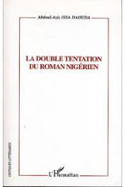 ISSA DAOUDA Abdoul-Aziz - La double tentation du roman nigérien