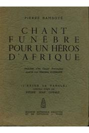 BAMBOTE Pierre - Chant funèbre pour un héros d'Afrique. Précédé d'un Chant populaire adapté par Sembène Ousmane