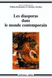 BERTHOMIERE  William, CHIVALLON Christine (sous la direction de) - Les diasporas dans le monde contemporain. Un état des lieux