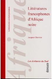 CHEVRIER Jacques - Littératures francophones d'Afrique noire