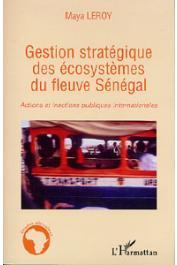 LEROY Maya - Gestion stratégique des écosystèmes du fleuve Sénégal. Actions et inactions publiques internationales