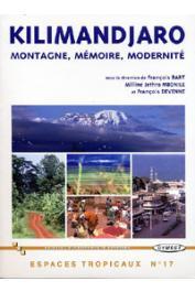 BART François, MBONILE Milline-Jethro, DEVENNE François (éditeurs) - Kilimandjaro. Montagne, mémoire, modernité