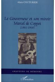 COUTURIER Alain - Le Gouverneur et son miroir. Marcel de Coppet (1881-1968)