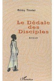TISSIER Rémy - Le dédale des disciples
