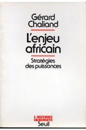 CHALIAND Gérard - L'enjeu africain. Stratégie des puissances