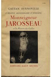 BERNOVILLE Gaëtan - L'épopée missionnaire d'Ethiopie. Monseigneur Jarosseau et la Mission des Gallas