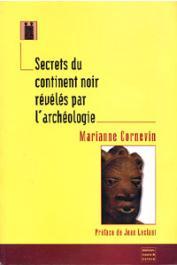 CORNEVIN Marianne - Secrets du continent noir révélés par l'archéologie